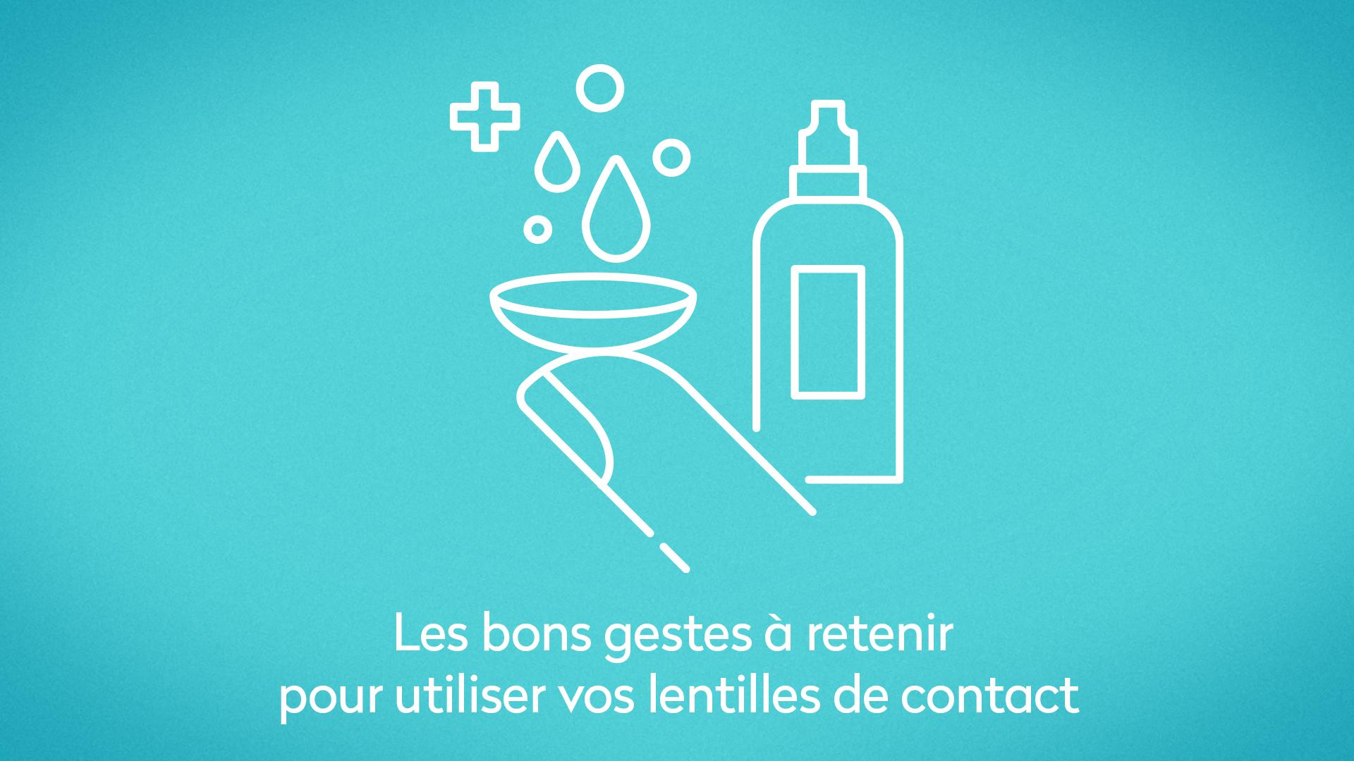 lentilles de contact, Prévention santé, Les bons gestes à retenir pour utiliser vos lentilles de contact